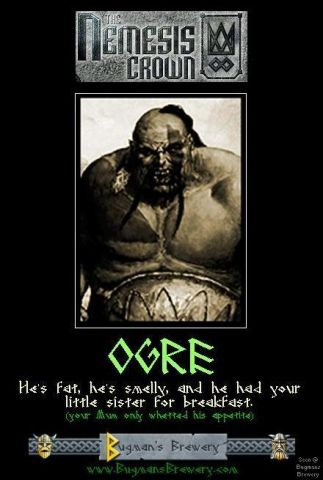Ogre: He&#39;s fat, he&#39;s smelly, and he had your little